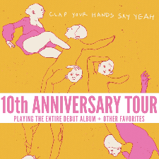 Clap Your Hands Say Yeah - playing their debut album in it's entirety (plus others)! w/ Teen Men