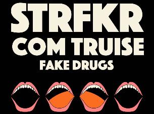 STRFKR & Com Truise w/ Fake Drugs