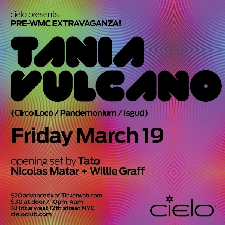 Cielo Presents featuring Tania Vulcano (Circoloco) and Tato (Circoloco) with Willie Graff & Nicolas Matar