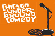 Chicago Underground Comedy Presents: featuring Just For Laughs' Secret Big-Time Local Comedy Industry Showcase