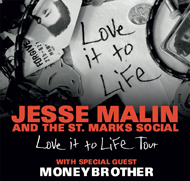 Jesse Malin & The St. Marks Social / Moneybrother / Musikanto
