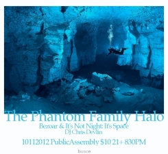The Phantom Family Halo with Bezoar & It's Not Night: It's Space plus DJ Chris Devlin