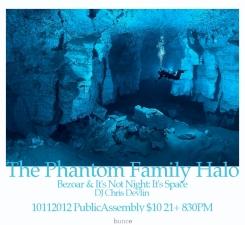 The Phantom Family Halo with Bezoar & It's Not Night: It's Space plus DJ Chris Devlin
