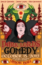 The Dark Lords of Comedy featuring Dan St. Germain, Jared Logan and Mike Lawrence