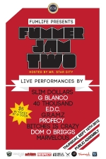 Fummer Jam Two with Slim Dollars / G Blanco / 40 Thousand / E.D.C. / G.R.A.M.Z. / Profecy / B***hes is Crazy / Dom O Briggs / Marvelous