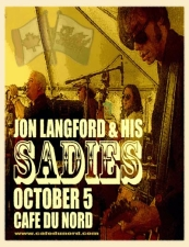 The Sadies with Jon Langford & His Sadies plus Roger Knox, Jon Langford & Sally Timms, Walter Salas - Humara and Misisipi Rider