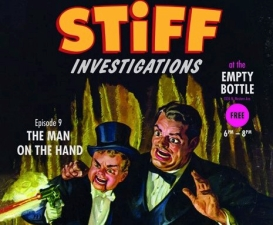 Stiff Investigations, Episode 9: The Man On the Hand / Hosted by Maggie Ednie, with Stand-up Comedy by Bill Cruz
