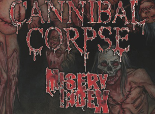 Cannibal Corpse with Misery Index, Hour of Penance, Grisly Amputation