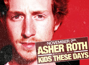Asher Roth plus Kids These Days / Shane Willz / HIGHlowz
