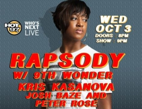 Rapsody w/ 9th Wonder featuring Josh Baze, Peter Rose, HOT 97 WHOS NEXT LIVE hosted by Peter Rosenberg