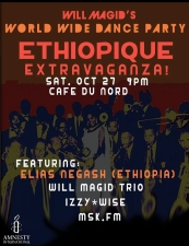 Will Magid's World Wide Dance Party! Ethiopique Extravaganza! featuring Elias Negash and Will Magid Trio plus DJs MSK.FM & IZZY*WISE