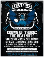 Diablo Fest with Crown Of Thornz / The Beatnuts / Subzero / Iron Solomon / Stigma / Jaysaun / King 9 / Ill Rock Soldiers / Eye Ra Haze / Rebel Matic / Killer Of Sheep / Setback NYC / The DRP