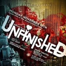 Plenty of Tix Available at 9pm/ Unfinished: The Music of Stephanie Nash - A Folk 'n Rock Cabaret performed by Stephanie Nash, Allison Rerecich, Jaime Cepero, Desi Oakley, David Davila, Gabrielle Ruiz , Trevor Vaughn, Lacey Angerosa, Katie Hotz, Brandon Ellis, Donell Foreman, Matt DeAngelis , Jillian Cox, Michelle Caniglia, Keith Hines, Sarah Daniels, Chris Stevens, Johnny Task, Ben Pfeil , Brittany Kiernan Director/Stage Mgr. Jay Levy Musical Director Benjamin Rauhala