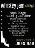 WHISKEY JAM with JOSH HOGE & WARD GUENTHER featuring James Otto, Tyler Reeve, Jackie Lee, Striking Matches, Jonathan Singleton , Ingram Hill, and Channing Wilson