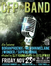 CFP The Band featuring MC John Miclane , Bohan Phoenix , & more