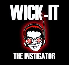 Wick-It the Instigator with Tony Scratchere