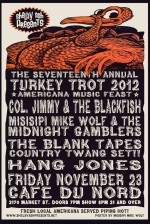 TURKEY TROT 2012 featuring Colonel Jimmy & The Blackfish, Misisipi Mike & The Midnight Gamblers, The Blank Tapes and Hang Jones