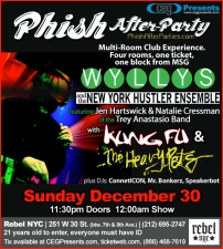 This show is SOLD OUT/ Phish After-Party w/ Wyllys &amp; the NY Hustler Ensemble featuring Jen Hartswick &amp; Natalie Cressman of the Trey Anastasio Band with Kung Fu and The Heavy Pets plus DJs ConnectICON , Mr. Bonkerz and Speakerbot / Multi-Room Club Experience. Four rooms, One ticket