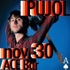 PUJOL featuring Animal City / The Dirty Pigeons / Eggs / Dan Lastick (of The Saps)