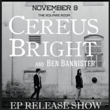 Cereus Bright featuring Ben Bannister