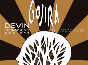 Gojira with Devin Townsend Project, The Atlas Moth
