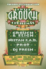 6th Annual How the Grouch Stole Christmas Tour featuring Grouch &amp; Eligh (Living Legends) , Mistah F.A.B. , Prof &amp; DJ Fresh