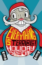 Everything Is Terrible! Holiday Special 2012! - The Cataclysmic Transformation!