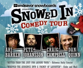 Snowed In Comedy Tour with Arj Barker / Pete Johansson / Dan Quinn / Craig Campbell