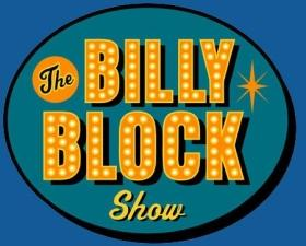 The Billy Block Show featuring Andrea Pearson, Jeff Jenkins, We The Ghosts, Chance, Lo Marie, Tommy Griffith