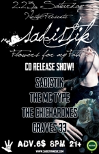 SADISTIK with The MC Type , Graves 33 and The Chicharones