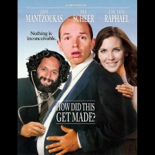 How Did This Get Made? A Live Podcast With Paul Scheer , Jason Mantzoukas and June Diane Raphael
