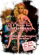ALL I WANT FOR CHRISTMAS Holiday Burlesque Spectacular Starring Michelle Lamour - the gift that unwraps itself and the World Famous Chicago Starlets Hosted by Bastard Keith