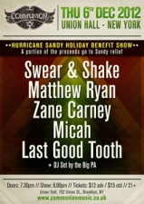 Communion NYC Presents: Hurricane Sandy Holiday Benefit Concert featuring Swear and Shake / Micah / Matthew Ryan / Zane Carney / Last Good Tooth & DJ set by The Big P.A.