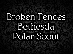 Broken Fences / Bethesda / Polar Scout