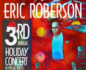 Eric Roberson : 3rd Annual Holiday Concert, with special guests