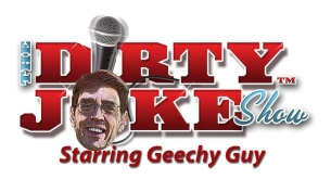 The Dirty Joke Show Starring Geechy Guy