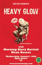 HEAVY GLOW with Morning Glory Revival / Mean Recess