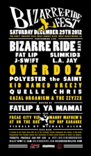 Bizarre Ride Fest featuring Bizarre Ride Live (Fatlip, Slimkid3, J.Sw!ft, & LA Jay) With Overdoz / Polyester the Saint / Kid Named Breezy / Quelle Chris / Cazal Organism / The Zzyzzx