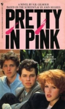 Pretty In Pink - THE FIRST Novelization:, A Reading Series Based on the Original Motion Picture Featuring: