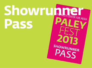 PaleyFest 2013 : Showrunner Pass