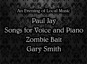 Paul Jay/ Songs For Voice & Piano/ Zombie Bait/ Gary Smith