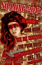 So Long 2012 featuring Newmatic , Kink Ador , The Die Nasties , The Poor Boys & The Weakenders