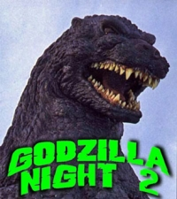GODZILLA NIGHT 2 featuring Godzilla Films, Special Guests, Live Music, Prizes and More