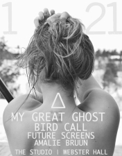 My Great Ghost plus Bird Call / Future Screens / Amalie Brunn