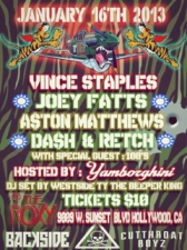 Vince Staples / Joey Fatts / A$ton Matthews / CBG / Da$h & Retch With Special Guest: 100's Hosted By Yamborghini DJ Set By Westside TY The Beeper King