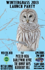 WINTERGRASS '13 LAUNCH PARTY feat. Pickled Okra / Barleywine Revue / The Howdy Boys / Blueberry Hill
