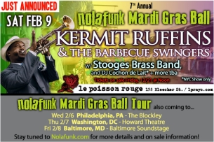 7th Annual Nolafunk Mardi Gras Ball featuring Kermit Ruffins & the Barbecue Swingers w/ The Stooges Brass Band, The Main Squeeze and DJ Cochon De Lait
