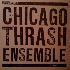 Chicago Thrash Ensemble / The Alaya Conscious / Proper Folk