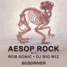 Aesop Rock with Rob Sonic & DJ Big Wiz / Busdriver