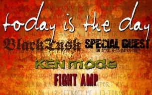 Today Is the Day / Black Tusk / Ken Mode / Fight Amp
